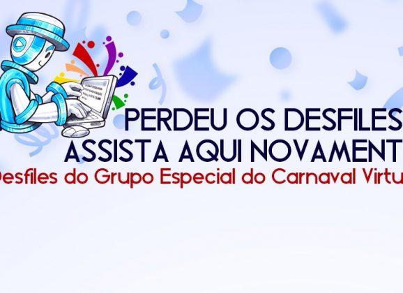 Reveja os Desfiles do Grupo de Acesso – Carnaval Virtual 2018